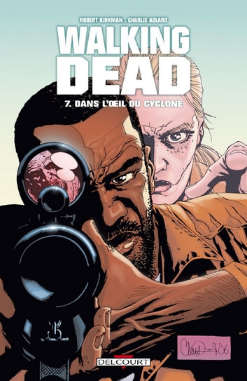 Walking Dead T07 - Dans l'oeil du cyclone eBook by Robert Kirkman,Charlie Adlard