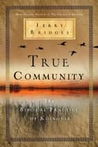 True Community ebook by Jerry Bridges