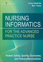 Nursing Informatics for the Advanced Practice Nurse ebook by Susan McBride, PhD, RN-BC, CPHIMS,Mari Tietze, PhD, RN-BC, FHIMSS