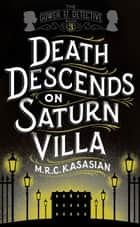 Death Descends On Saturn Villa ebook by M.R.C. Kasasian
