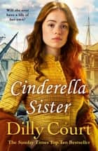 Cinderella Sister ebook by Dilly Court
