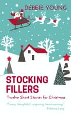 Stocking Fillers ebook by Debbie Young