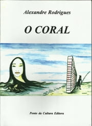 O Coral ebook by Alexandre Rodrigues