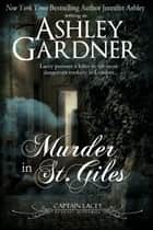 Murder in St. Giles ebook by Ashley Gardner, Jennifer Ashley