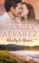 Ready To Burn - A Small Town Romance ebook by Tracey Alvarez
