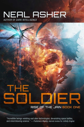 The Soldier - Rise of the Jain, Book One ebook by Neal Asher