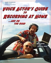 Voice Actor's Guide to Recording at Home and on the Road ebook by Harlan Hogan,Jeffrey P. Fisher