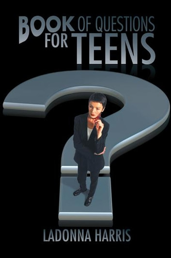Book of Questions for Teens ebook by LaDonna Harris
