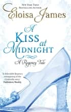 A Kiss At Midnight - Number 1 in series ebook by Eloisa James