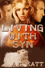 Living With Syn ebook by A.C. Katt