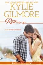Rev Me Up - Clover Park series, Book 7 ebook by