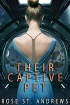 Their Captive Pet: A Sci-Fi Reverse Harem Romance ebook by