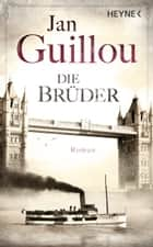 Die Brüder - Roman ebook by Jan Guillou, Lotta Rüegger, Holger Wolandt