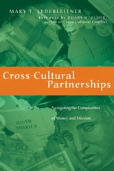 Cross-Cultural Partnerships - Navigating the Complexities of Money and Mission ebook by Mary T. Lederleitner