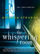 The Whispering Room ebook by Amanda Stevens