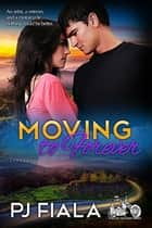 Moving to Forever eBook von PJ Fiala