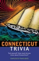 Connecticut Trivia ebook by Frank Abate