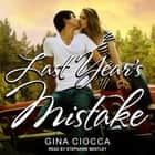 Last Year's Mistake audiobook by Gina Ciocca