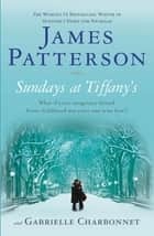 Sundays at Tiffany's (Bonus Edition) ebook by James Patterson, Gabrielle Charbonnet