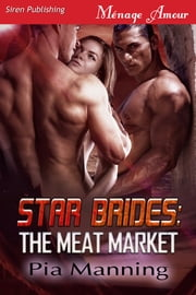 Star Brides: The Meat Market ebook by Pia Manning