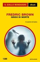 Grido di morte (Il Giallo Mondadori) ebook by Fredric Brown, Mauro Boncompagni
