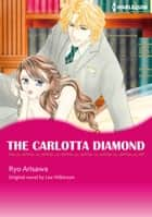 THE CARLOTTA DIAMOND - Harlequin Comics ebook by Lee Wilkinson, RYO ARISAWA