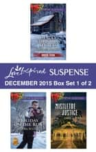 Love Inspired Suspense December 2015 - Box Set 1 of 2 - An Anthology ebook by Shirlee McCoy, Laura Scott, Carol J. Post