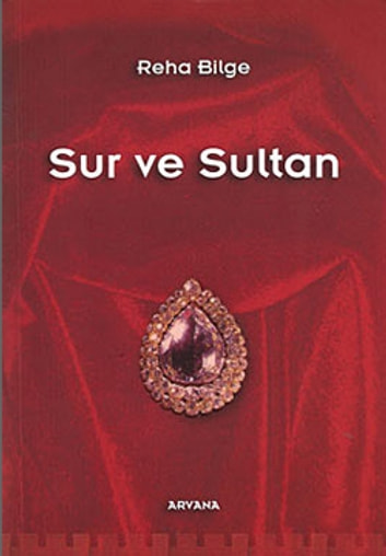 Sur ve Sultan ebook by Reha Bilge
