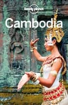 Lonely Planet Cambodia ebook by Lonely Planet, Nick Ray, Jessica Lee
