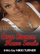 Even Sinners Have Souls ebook by NOIRE Noire, CHUNICHI Chunichi, Nikki Turner