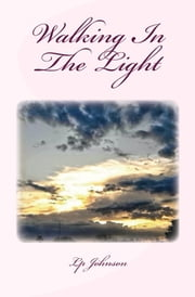 Walking In The Light: Encouragement For The Journey ebook by Lp Johnson