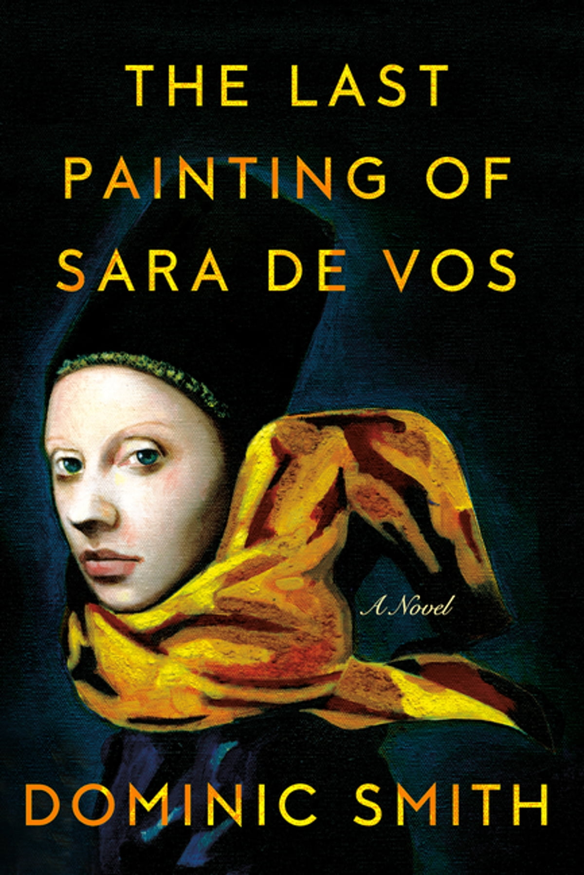The Last Painting Of Sara De Vos  A Novel Ebook By Dominic Smith