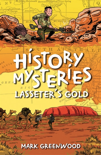 History Mysteries: Lasseter's Gold ebook by Mark Greenwood