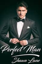 Perfect Man ebook by Shawn Lane