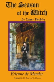The Season of the Witch - Le Couer Dechire ebook by Etienne de Mendes