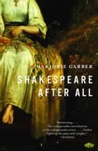 Shakespeare After All 電子書 by Marjorie Garber