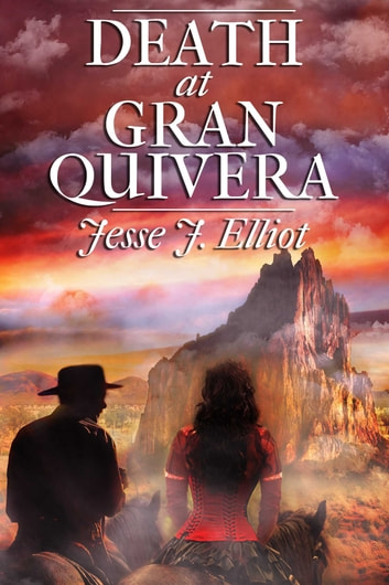 Death at Gran Quivera ebook by Jesse J. Elliot