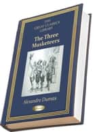 The Three Musketeers ebook by Alexandre Dumas