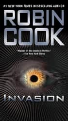Invasion eBook by Robin Cook