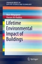 Lifetime Environmental Impact of Buildings ebook by Hassan Ait Haddou, Marc Méquignon
