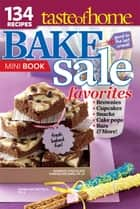 Taste of Home Bake Sale Favorites Mini Book ebook by Taste Of Home