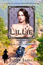 Mail Order Bride: Lillie - Sweet Montana Western Bride Romance ebook by Juliet James