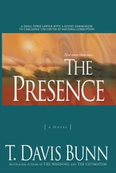 Presence, The (Power and Politics Book #1) ebook by T. Davis Bunn