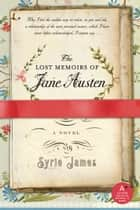 The Lost Memoirs of Jane Austen ebook by Syrie James