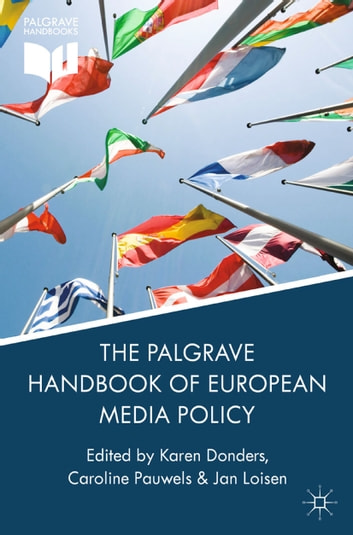 The Palgrave Handbook of European Media Policy ebook by