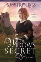 The Widow's Secret - Historical Christian Romance ebook by Naomi Rawlings
