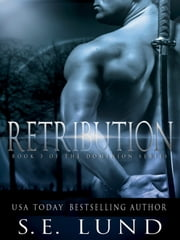 Retribution - Book 3 in the Dominion Series ebook by S. E. Lund