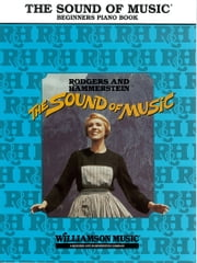 The Sound of Music (Songbook) - Easy Piano ebook by Richard Rodgers,Oscar Hammerstein II