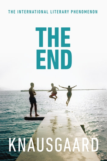 The End - My Struggle Book 6 ebook by Karl Ove Knausgaard