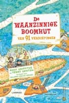 De waanzinnige boomhut van 91 verdiepingen ebook by Andy Griffiths, Terry Denton, Edward van de Vendel